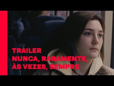 Nunca, Raramente, Às Vezes, Sempre   Trailer