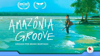 Photo of Amazônia Groove, um doc musical