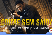 Photo of Crime Sem Saída, ação, crime e drama na tela