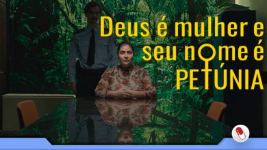 Photo of Deus é Mulher e Seu Nome é Petúnia