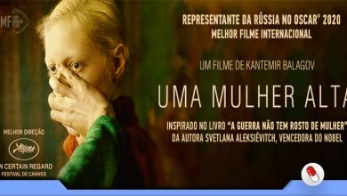 Photo of Uma Mulher Alta, representante da Rússia no Oscar