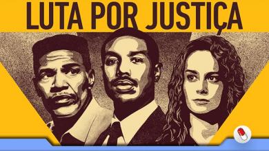 Photo of Luta por Justiça, drama inspirado em uma história real