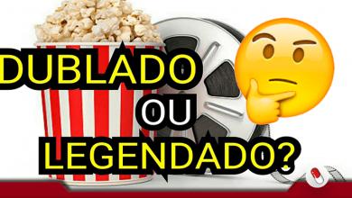 Photo of Dublado ou legendado? – A eterna briga de fãs