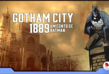 Photo of Gotham City 1889: Um Conto de Batman