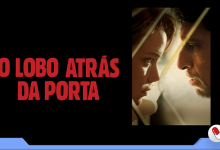 Photo of O Lobo Atrás da Porta – Suspense nacional