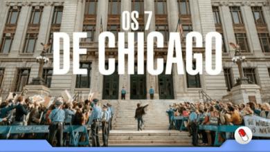 Photo of Os 7 de Chicago – História revoltante baseada em fatos