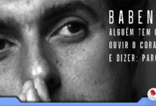Photo of Babenco: Alguém Tem que Ouvir o Coração e Dizer Parou