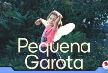 Photo of Pequena Garota – um documentário sensível