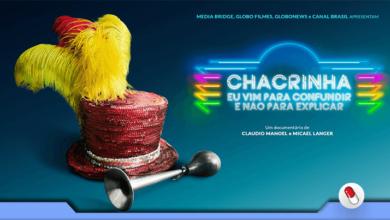 Photo of Chacrinha – Eu Vim Para Confundir e Não Para Explicar