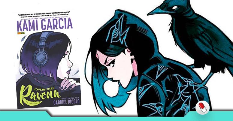 Jovens Titãs: Ravena, de Kami Garcia e Gabriel Picolo / Reprodução: Vitamina Nerd