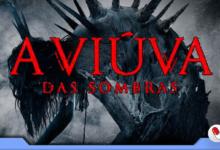 Photo of A Viúva das Sombras – Falso doc que não assusta