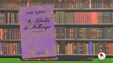 Photo of A Abadia de Northanger – Romance gótico de Jane Austen